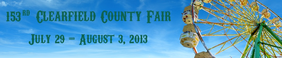 153rd Clearfield County Fair from July 29th to August 3rd, 2013
