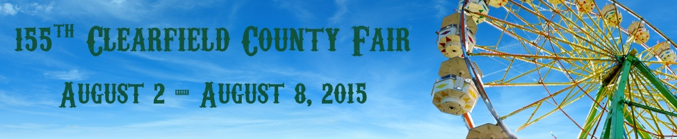 155th Clearfield County Fair from August 2nd to August 8th, 2015